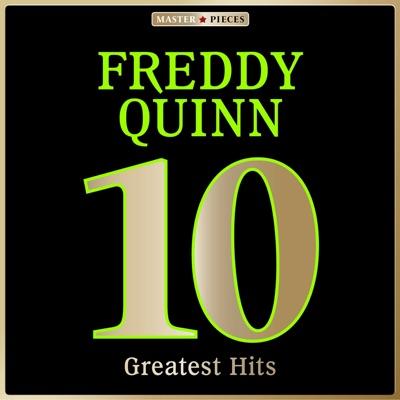 Masterpieces presents Freddy Quinn: 10 Greatest Hits - Freddy Quinn
