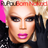 Born Naked feat Clairy Browne - RuPaul mp3