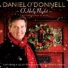 O' Holy Night - The Christmas Album, Daniel O'Donnell