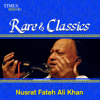 Rare & Classics - Nusrat Fateh Ali Khan