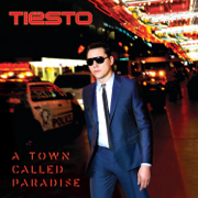 A Town Called Paradise (Deluxe Version) - Tiësto - Tiësto