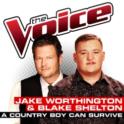 View album Jake Worthington & Blake Shelton - A Country Boy Can Survive (The Voice Performance) - Single