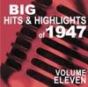 Big Hits & Highlights of 1947, Vol. 11