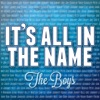 It's All In The Name - The Boys
