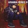 Amanda Perez - Love Is Pain