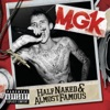Half Naked & Almost Famous - EP, Machine Gun Kelly