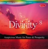 Divinity 8 Auspicious Music for Peace and Prosperity