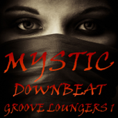 Mystic Downbeat Groove Loungers 1 (A Pleasurable 30 Track Lounge Compilation)
