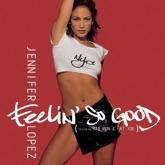 Feelin' So Good (Remixes)