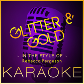 Glitter & Gold (Karaoke Version)