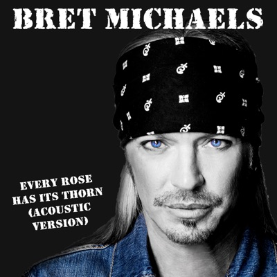 Every Rose Has Its Thorn (Acoustic 2013) - Single - Bret Michaels