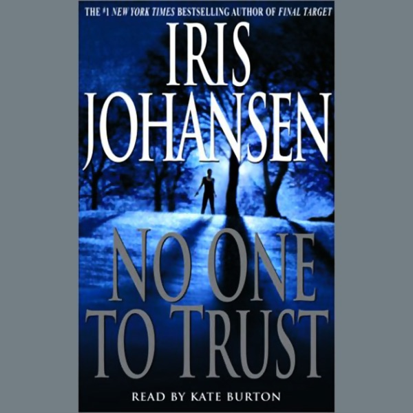 No One To Trust Unabridged By Iris Johansen On Itunes