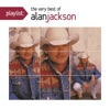 Playlist The Very Best of Alan Jackson
