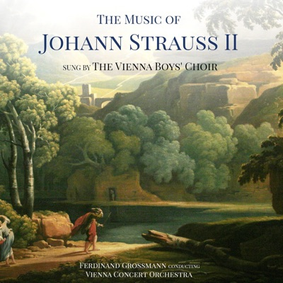 The Music of Johann Strauss II - Vienna Boys' Choir