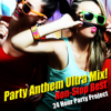 Party Anthem Ultra Mix ! (non-stop Best) - 24 Hour Party Project