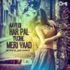 Aayegi Har Pal Tujhe Meri Yaad (Betrayal Sad Songs)