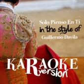 Solo Pienso en Tí (In the Style of Guillermo Davila) [Karaoke Version]