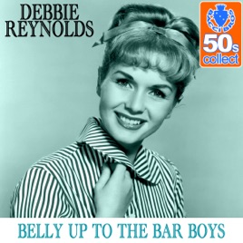 Belly Up to the Bar Boys (Remastered) - Single by Debbie Reynolds