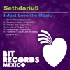 I Just Love the Music, SethdariuS