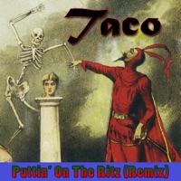 Puttin' On The Ritz (Remix) - Single - Taco