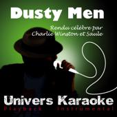 Dusty Men (Rendu célèbre par Charlie Winston et Saule) [Version Karaoké]