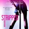 Jasinda Wilder - Stripped (Unabridged)  artwork