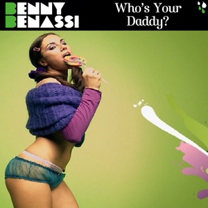Benny Benassi - Who's Your Daddy? (Electro Extended Mix)
