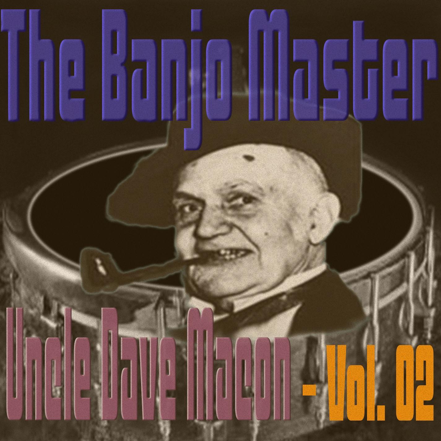 The Banjo Master Uncle Dave Macon, Vol. 02