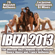 Various Artists - Ibiza 2013 - From Clubland Floor Fillers to Ultra Hard Electro House the Club Sessions Annual