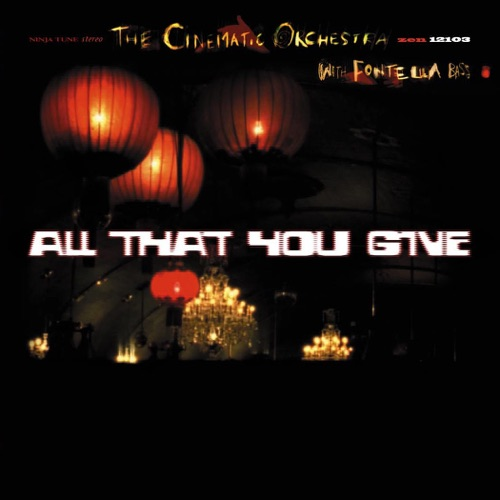 The Cinematic Orchestra - All That You Give - EP