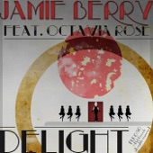 Listen to 30 seconds of Jamie Berry feat. Octavia Rose - Delight