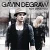 Not Over You - Single, Gavin DeGraw