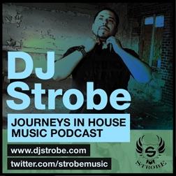 DJ Strobe Presents Journeys In House Music