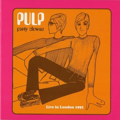 Party Clowns - Live in London 1991 - Pulp