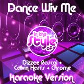 Dance Wiv Me (In the Style of Dizzee Rascal & Calvin Harris & Chrome) [Karaoke Version]