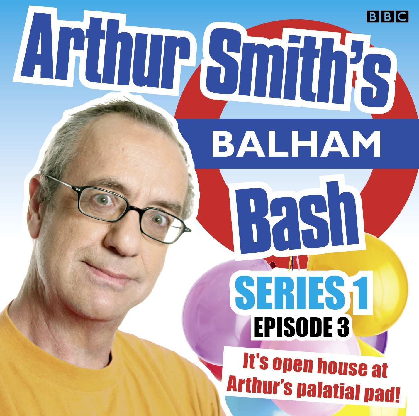 Arthur Smith's Balham Bash (Series 1, Episode 3) - EP