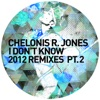Chelonis R Jones - I Don't Know