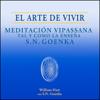 El Arte de Vivir: Meditación Vipassana tal y como la enseña S.N. Goenka [The Art of Living] (Unabridged) - William Hart