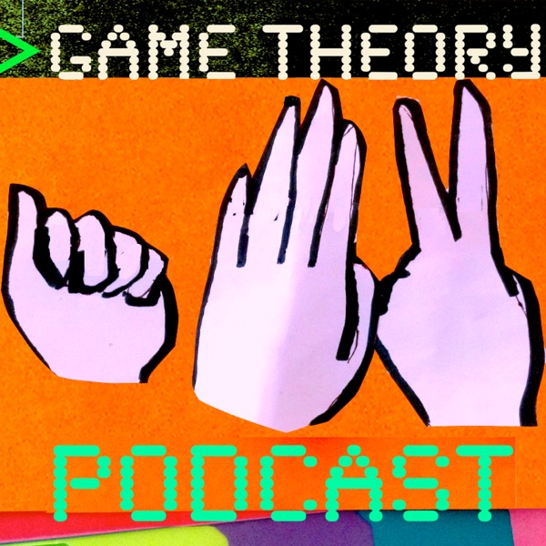 Game Theory 2: Suspension of Disbelief – Game Theory Podcast