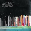 Transition to Colour - EP, Matt Corby
