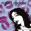 Fidelity - EP, Regina Spektor
