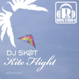 ‎Kite Flight - Single by DJ S K T