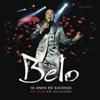 Belo - 10 Anos de Sucesso, Vol. 2 (Ao Vivo em Salvador), Belo
