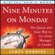 James Robbins - Nine Minutes on Monday: The Quick and Easy Way to Go from Manager to Leader (Unabridged)