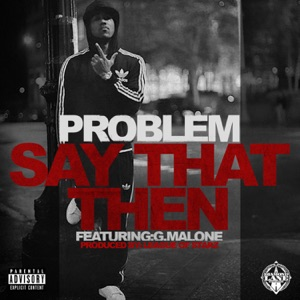 Say That Then (feat. Glasses Malone) - Single Mp3 Download