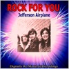 Rock For You Jefferson Airplane