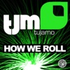 How We Roll - Single, Tujamo