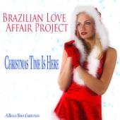 Christmas Time Is Here (A Bossa Nova Christmas) [Remastered]