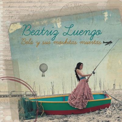 Bela y Sus Moskitas Muertas (Deluxe Edition) - Beatriz Luengo