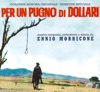 Per un pugno di dollari A Fistful of Dollars Original Motion Picture Soundtrack